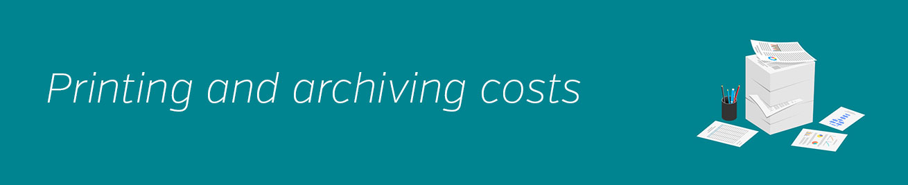 Printing and archiving costs
